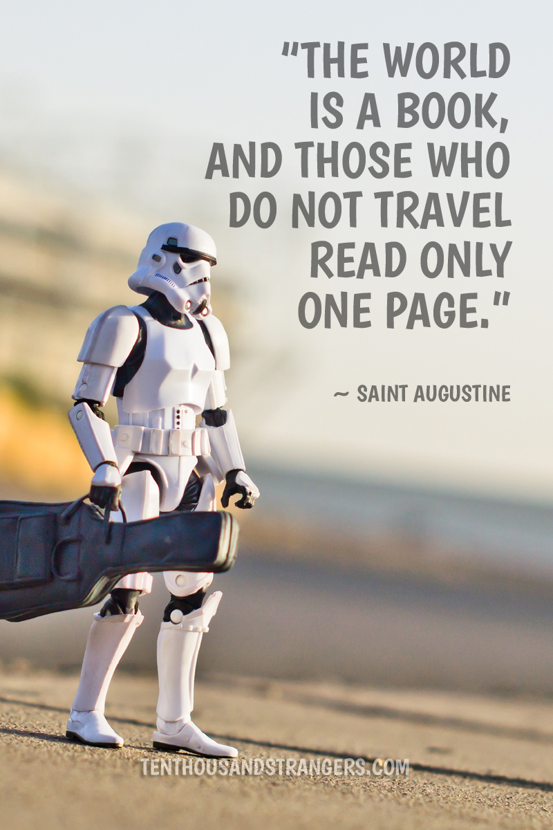 Travel Quotes -- The world is a book and those who do not travel read only one page. ~ Saint Augustine